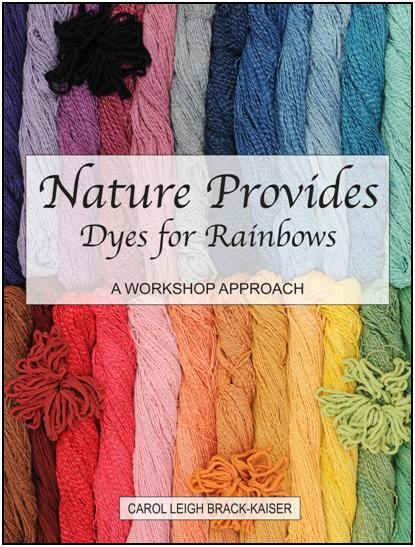 "Carol Leigh's new Book ""Nature Provides Dyes for Rainbows of Color"". Click for a larger image and more information."
